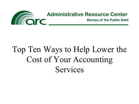 Top Ten Ways to Help Lower the Cost of Your Accounting Services.