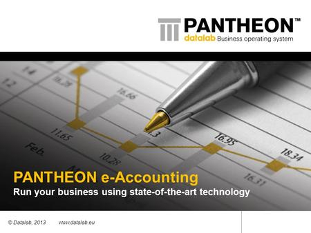 PANTHEON e-Accounting Run your business using state-of-the-art technology © Datalab, 2013 www.datalab.eu.