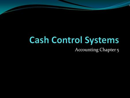 Accounting Chapter 5 1 CASH TRANSACTIONS Money = cash in accounting Businesses have large volumes of cash transactions both paid out and received Large.