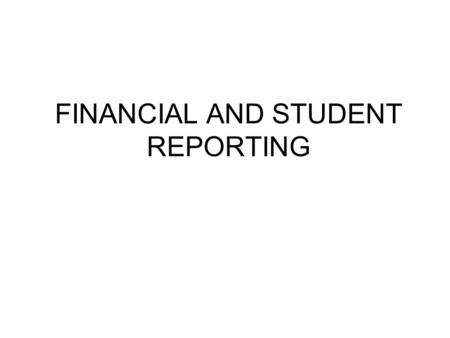 FINANCIAL AND STUDENT REPORTING. Financial and Student Reporting GS 115C-218.30 –Schools shall comply with the Uniform Education Reporting System (UERS)