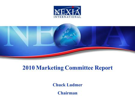 2010 Marketing Committee Report Chuck Ludmer Chairman.