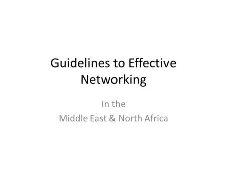 Guidelines to Effective Networking In the Middle East & North Africa.
