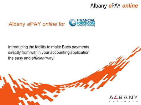Albany ePAY online for Introducing the facility to make Bacs payments directly from within your accounting application the easy and efficient way!
