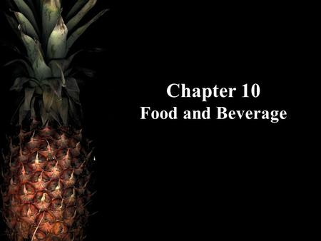Chapter 10 Food and Beverage