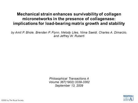 Mechanical strain enhances survivability of collagen micronetworks in the presence of collagenase: implications for load-bearing matrix growth and stability.
