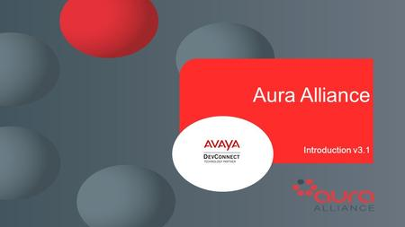 Aura Alliance Introduction v3.1. What is the Aura Alliance? Worlds largest alliance of Avaya Business Partners working together to provide global support.