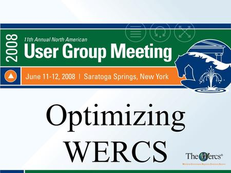 Optimizing WERCS. Products Product Groups –A Product or Alias is always a Product Group of itself –Organization and reporting Product Lines Typical Customer.