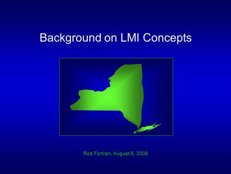 Background on LMI Concepts Rod Fortran, August 6, 2008.