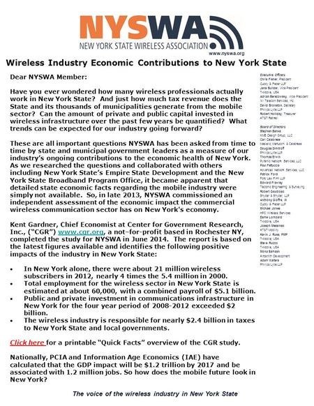 The voice of the wireless industry in New York State Executive Officers Chris Fisher, President Cuddy & Feder LLP Jane Builder, Vice President T-Mobile,