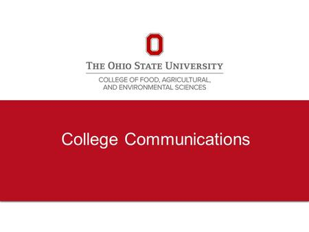College Communications. 2 Today's Objectives Share overview of the College Communications unit, including staffing, priorities and decision-making processes.