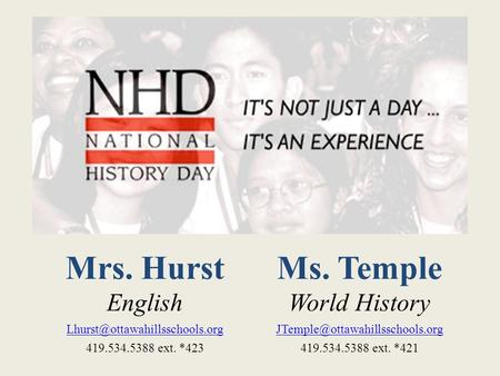 Mrs. Hurst English 419.534.5388 ext. *423 Ms. Temple World History 419.534.5388 ext. *421.