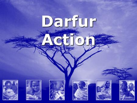 Darfur Action. Darfur Action - Overview Short history of Sudan Short history of Sudan Genocide in Darfur Genocide in Darfur What can be done to save Darfur?