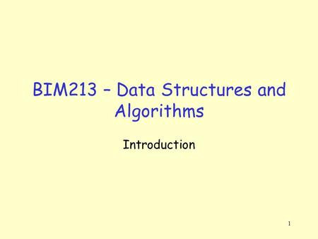 BIM213 – Data Structures and Algorithms Introduction 1.