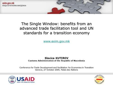 The Single Window: benefits from an advanced trade facilitation tool and UN standards for a transition economy www.exim.gov.mk Slavica KUTIROV Customs.