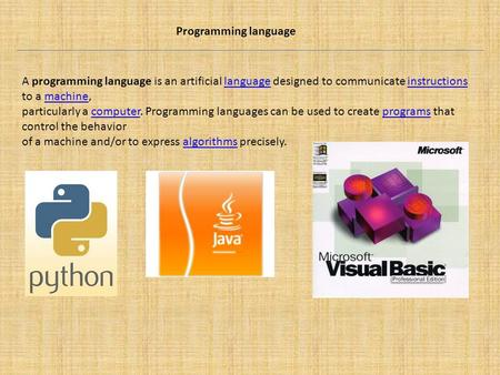 Programming language A programming language is an artificial language designed to communicate instructions to a machine,languageinstructionsmachine particularly.