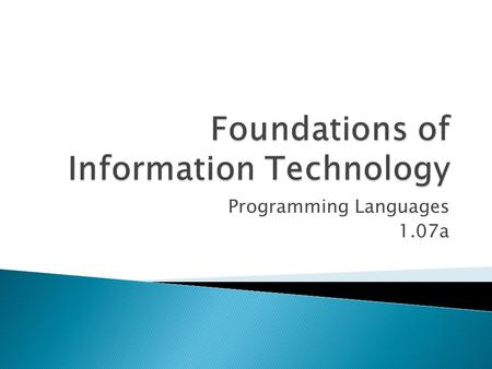 Programming Languages 1.07a.  A computer program is a series of instructions that direct a computer to perform a certain task.  A programming language.