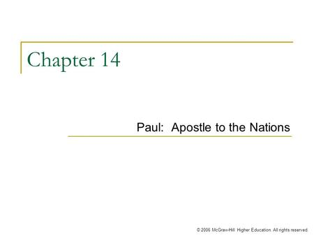 © 2006 McGraw-Hill Higher Education. All rights reserved. Chapter 14 Paul: Apostle to the Nations.
