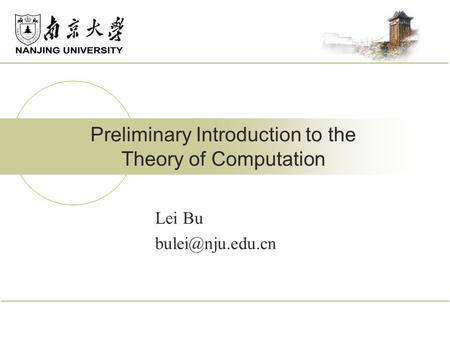 Lei Bu Preliminary Introduction to the Theory of Computation.
