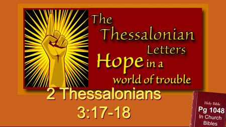 2 Thessalonians 3:17-18 Pg 1048 In Church Bibles.