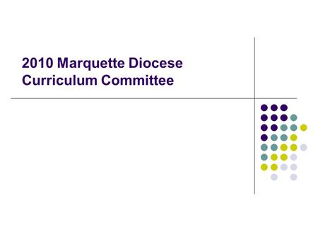 2010 Marquette Diocese Curriculum Committee. Diocesan Goals We will teach our Language Arts curriculum using the Common Core State Standards for ELA,
