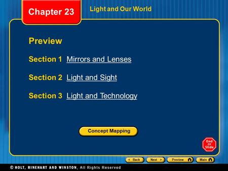 < BackNext >PreviewMain Light and Our World Preview Section 1 Mirrors and LensesMirrors and Lenses Section 2 Light and SightLight and Sight Section 3 Light.