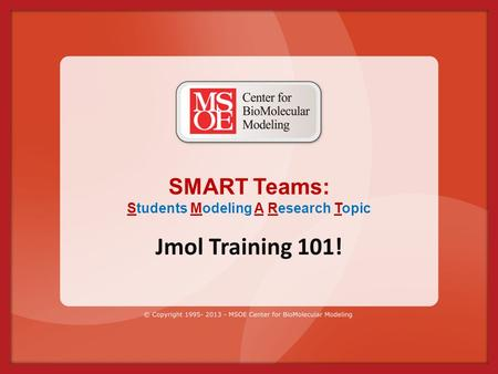 SMART Teams: Students Modeling A Research Topic Jmol Training 101!