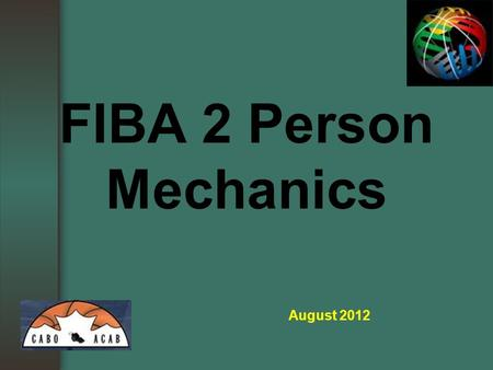 FIBA 2 Person Mechanics August 2012.