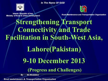 Strengthening Transport Connectivity and Trade Facilitation in South-West Asia, Lahore(Pakistan) 9-10 December 2013 (Progress and Challenges) (Progress.