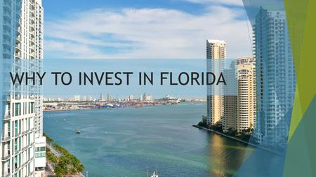 WHY TO INVEST IN FLORIDA. REAL ESTATE MARKET The current real estate market is in strong demand for investors who rely on the purchase of land or lots.