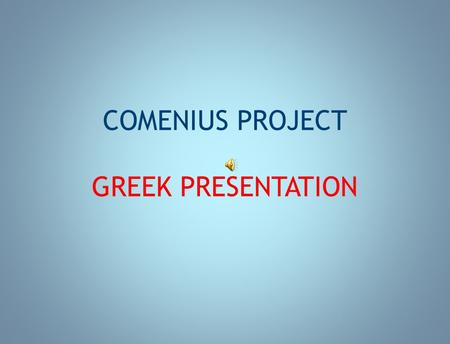 COMENIUS PROJECT GREEK PRESENTATION. Athens is one of the oldest named cities in the world, having been continuously inhabited for at least 7000 years.