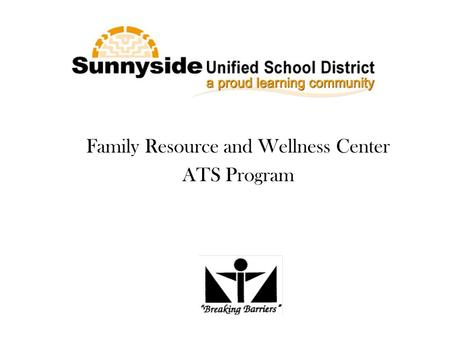 Family Resource and Wellness Center ATS Program. FRWC/ATS Staff District Coordinator: Marco Rodriguez Secretary: Linda Rodriquez ATS Counselor: Adolfo.