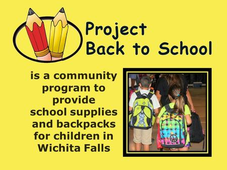 Is a community program to provide school supplies and backpacks for children in Wichita Falls.