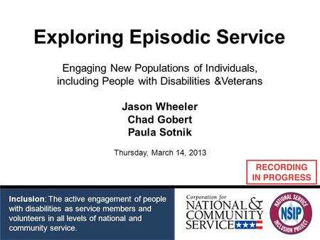 Inclusion: The active engagement of people with disabilities as service members and volunteers in all levels of national and community service. Exploring.