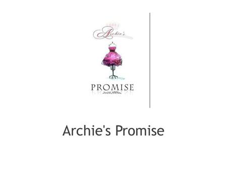 Archie's Promise. How can you help? You can help by donating your new and gently used business & formal wear. Clothing is recyclable. Archie's Promise.