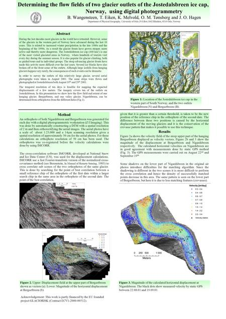 Determining the flow fields of two glacier outlets of the Jostedalsbreen ice cap, Norway, using digital photogrammetry B. Wangensteen, T. Eiken, K. Melvold,