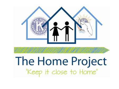 What is the Home Project? The Home Project was designated as the Governor's Project for the 2012-2013 service year. Its goal is to involve Key Clubbers.