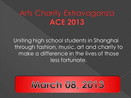 Uniting high school students in Shanghai through fashion, music, art and charity to make a difference in the lives of those less fortunate.
