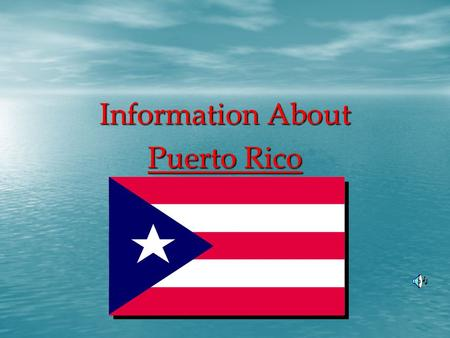 Information About Puerto Rico Location → Puerto Rico is located between the Caribbean Sea and the North Atlantic Ocean. And it is just east of the Dominican.