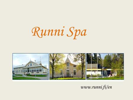 Runni Spa www.runni.fi/en. Information and History Located in the middle of Finland, in city called Iisalmi. Easy to arrive by train or even by boat (Runni.