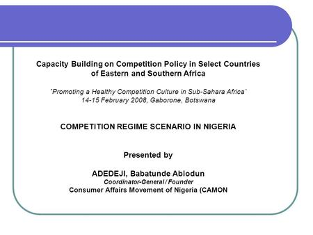 Capacity Building on Competition Policy in Select Countries of Eastern and Southern Africa `Promoting a Healthy Competition Culture in Sub-Sahara Africa`