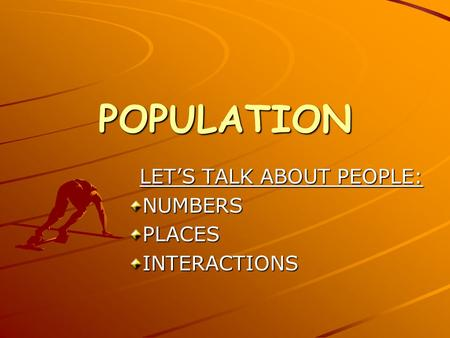 POPULATION LET'S TALK ABOUT PEOPLE: NUMBERSPLACESINTERACTIONS.