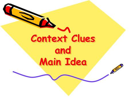 Context Clues and Main Idea
