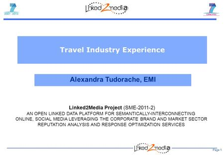 Page 1 Linked2Media Project (SME-2011-2) AN OPEN LINKED DATA PLATFORM FOR SEMANTICALLY-INTERCONNECTING ONLINE, SOCIAL MEDIA LEVERAGING THE CORPORATE BRAND.