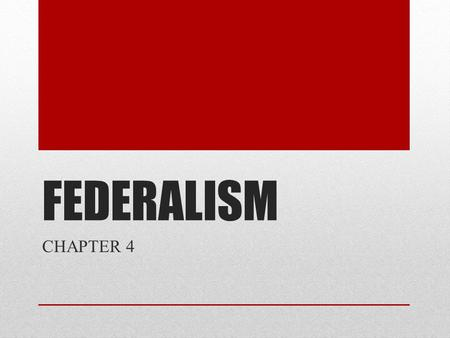 FEDERALISM CHAPTER 4. I.Federalism Dual system of government Each level with its own sphere of power. Each level acting alone can not alter the basic.
