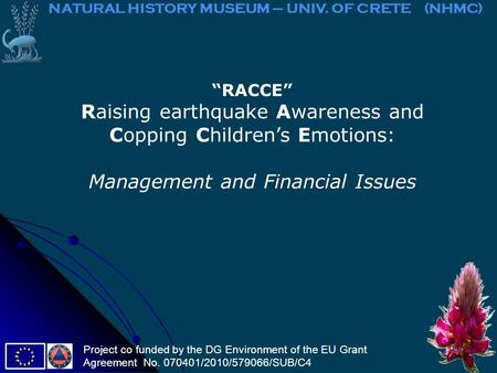 """RACCE"" Raising earthquake Awareness and Copping Children's Emotions: Management and Financial Issues NATURAL HISTORY MUSEUM – UNIV. OF CRETE (NHMC) Project."