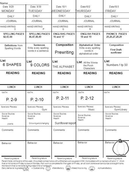 "Parent Note: At the end of the week, this sheet comes home with unfinished work squared in INK. Completed with is marked with and ""X"". Work that is not."