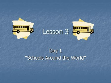 "Lesson 3 Day 1 ""Schools Around the World"". Objective: I will identify parts of a book. I will identify parts of a book."