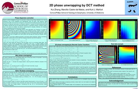 2D phase unwrapping by DCT method Kui Zhang, Marcilio Castro de Matos, and Kurt J. Marfurt ConocoPhillips School of Geology & Geophysics, University of.