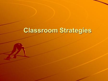Classroom Strategies Classroom Strategies. Our classroom strategies are the most effective ways to build fluency, vocabulary, comprehension, and writing.