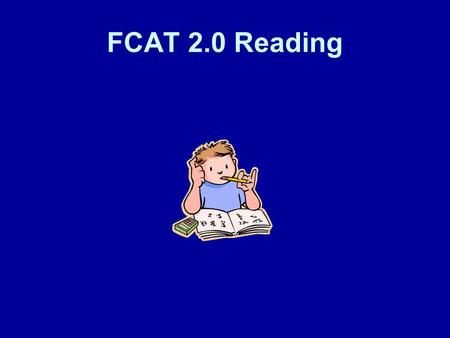 FCAT 2.0 Reading. Length and Number of Questions on FCAT 2.0 Reading Exam GradeMinutes Number of Questions 6140 50-55 MC 7140 50-55 MC 8140 50-55 MC 9140.